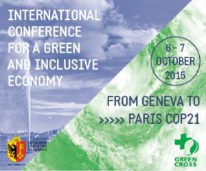 International Conference for a Green and Inclusive Economy from Geneva to Paris COP21